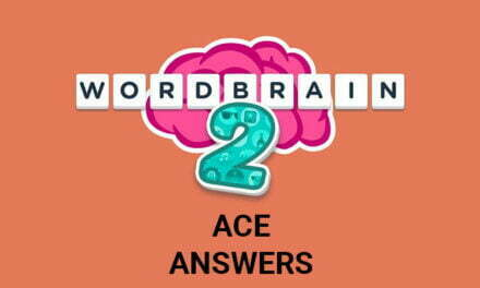 Wordbrain 2 Ace Answers