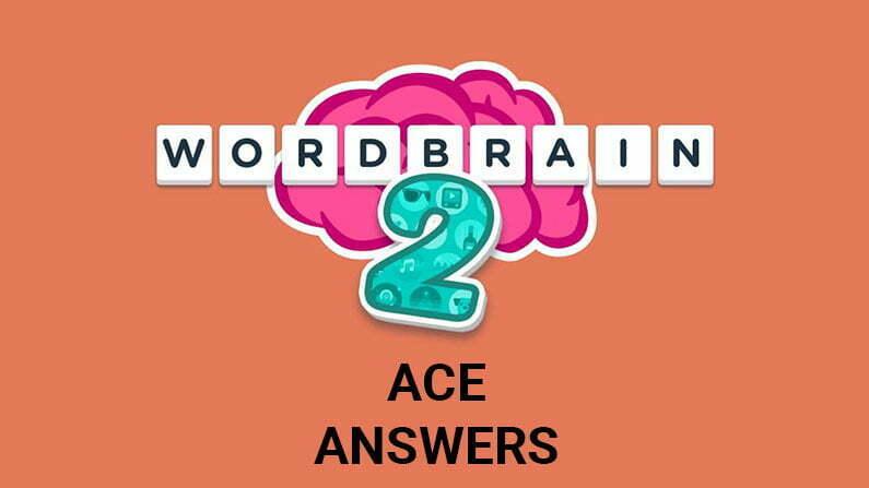 Wordbrain 2 Ace Answers