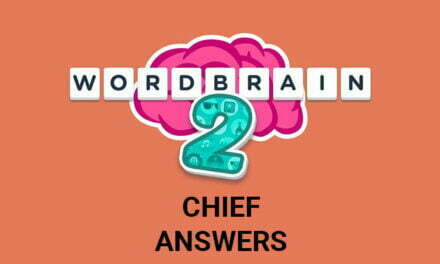 Wordbrain 2 Cheif Answers