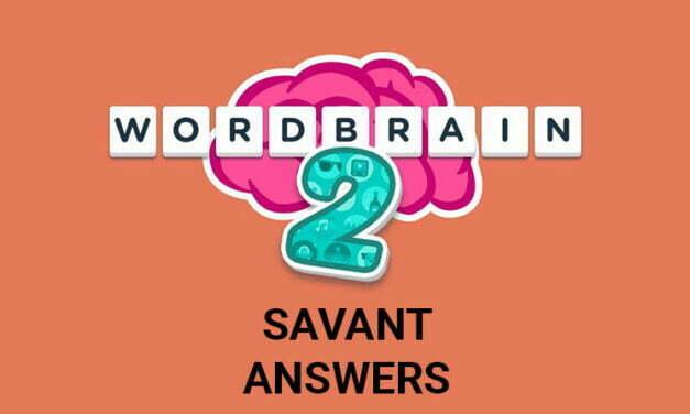 Wordbrain 2 Savant Answers