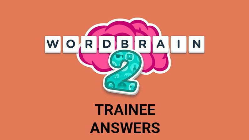 Wordbrain 2 Trainee Answers