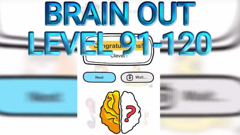 Brain Out Level 91-120 Answers