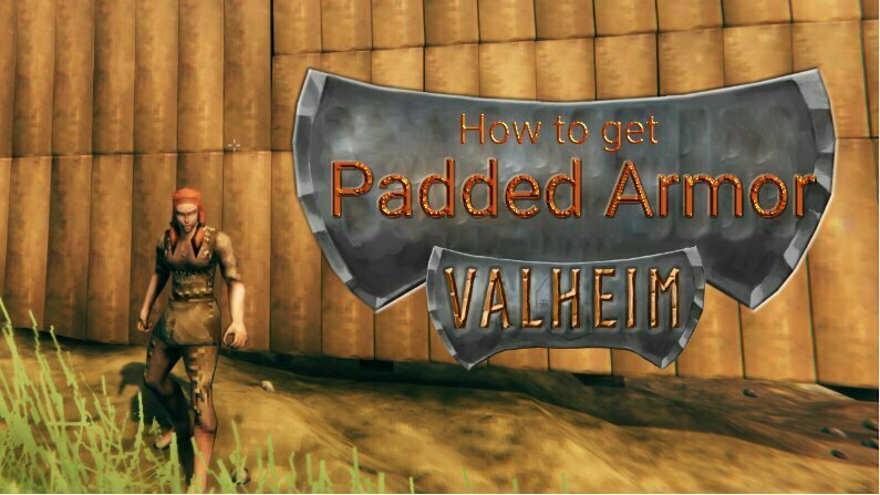 How To Get Padded Armor In Valheim?