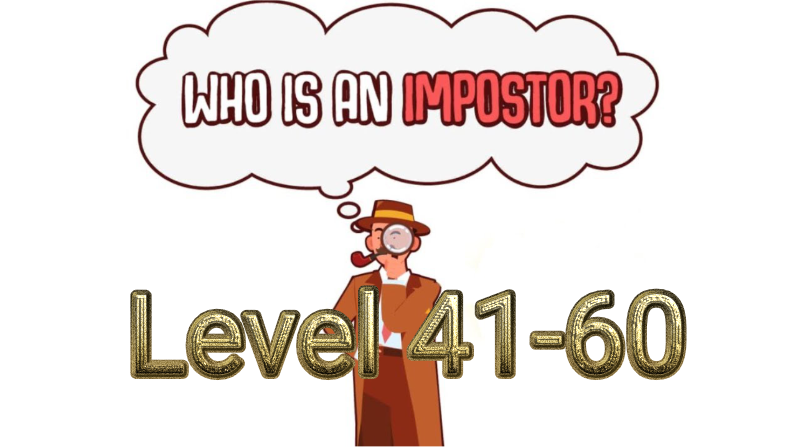 Who Is Imposter? Level 41-60 Answers