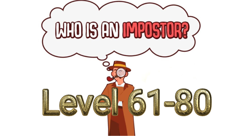 Who Is Imposter? Level 61-80 Answers