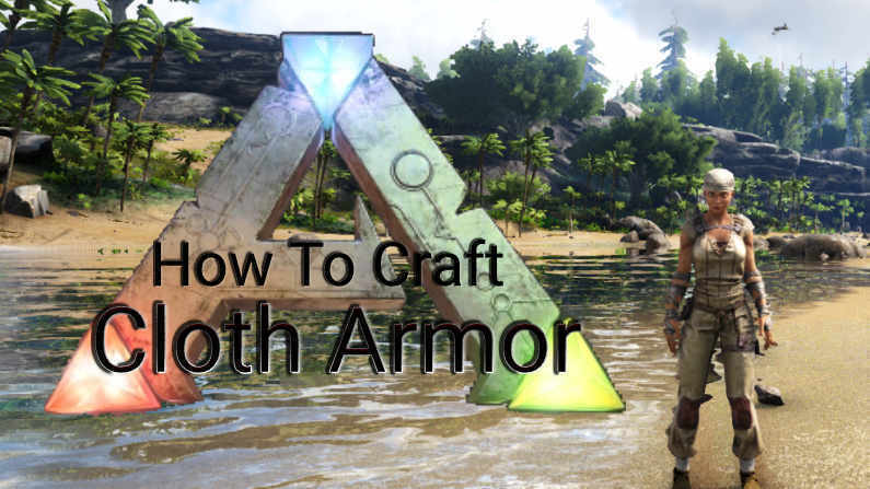 How To Craft Cloth Armor In Ark Survival Evolved?