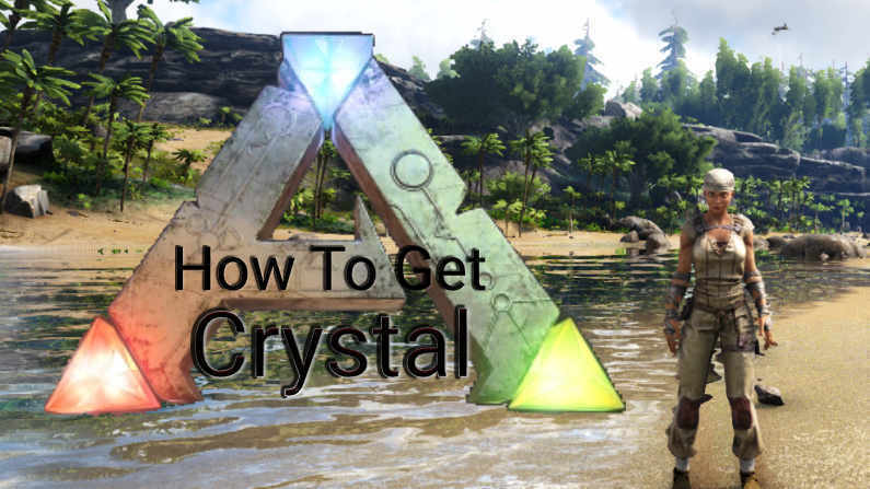 How To Get Crystal In Ark Survival Evolved?