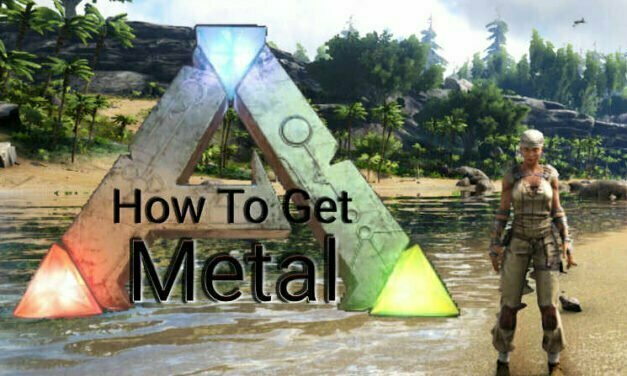 How To Get Metal In Ark Survival Evolved?