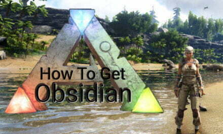 How To Get Obsidian In Ark Survival Evolved?