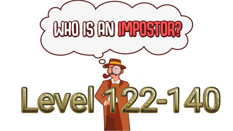 Who Is Imposter? Level 122-142