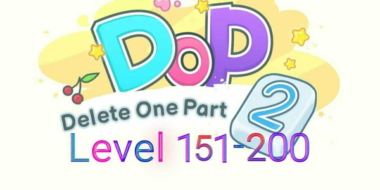 DOP 2: Delete One Part Level 151-200