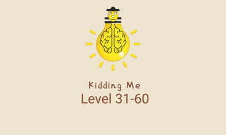 Kidding Me – Ready For Tricky Puzzles Level 31-60
