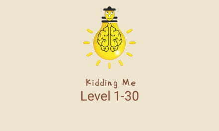 Kidding Me – Ready for tricky puzzle? Level 1-30