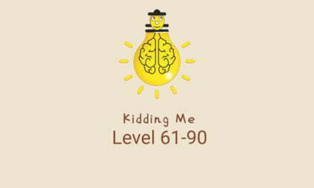 Kidding Me – Ready for tricky puzzle? Level 61-90