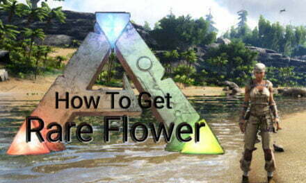 How To Get Rare Flower In Ark Survival Evolved