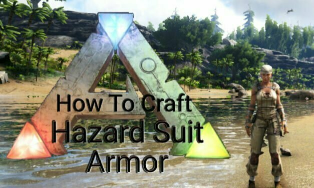 How To Craft Hazard Suit Armor In Ark Survival Evolved